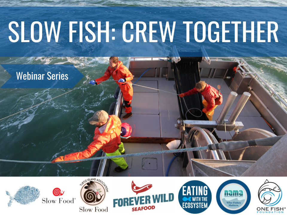Slow Fish: Crew Together Webinar 2
