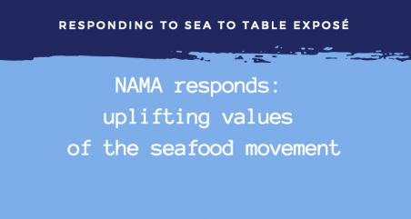 NAMA Responds to Sea to Table Exposé
